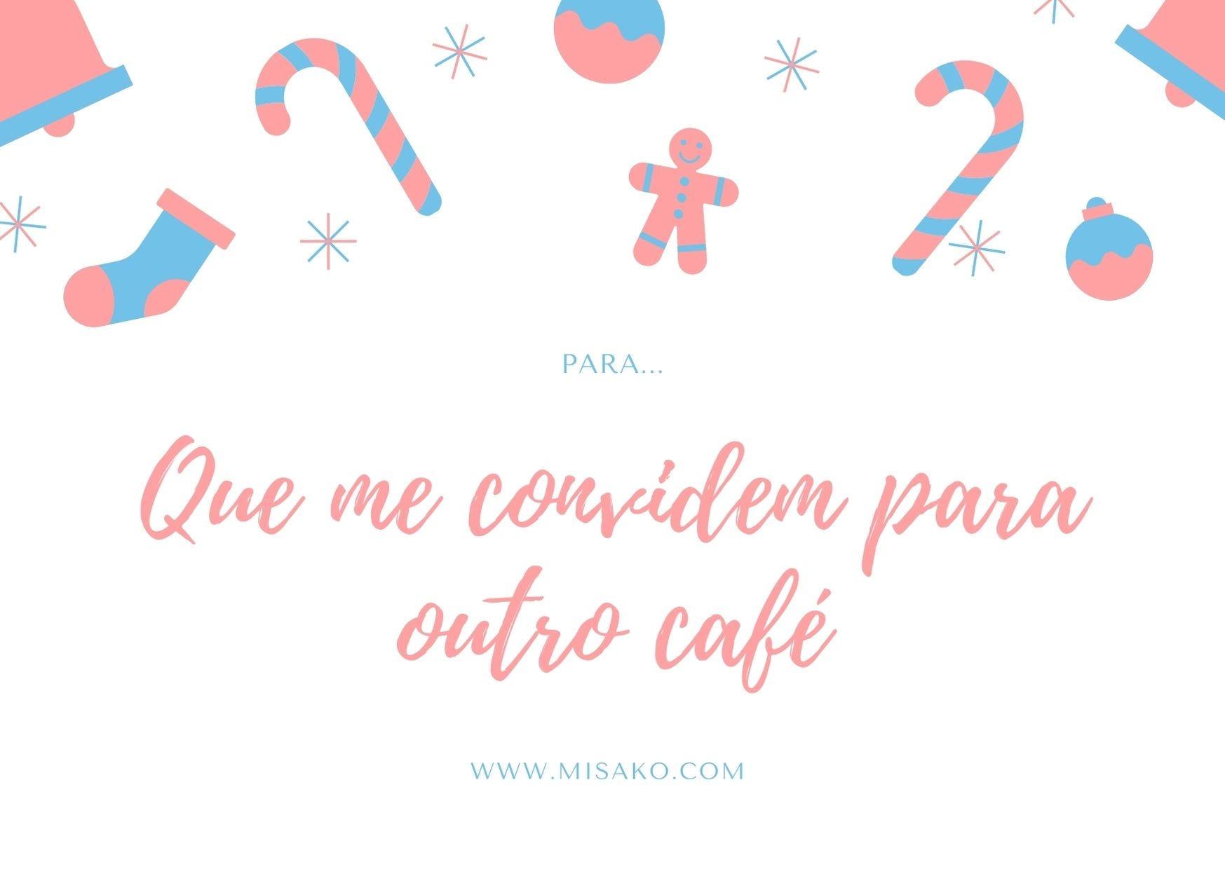 Cartão para impressão 2: Para que me convidem para outro café