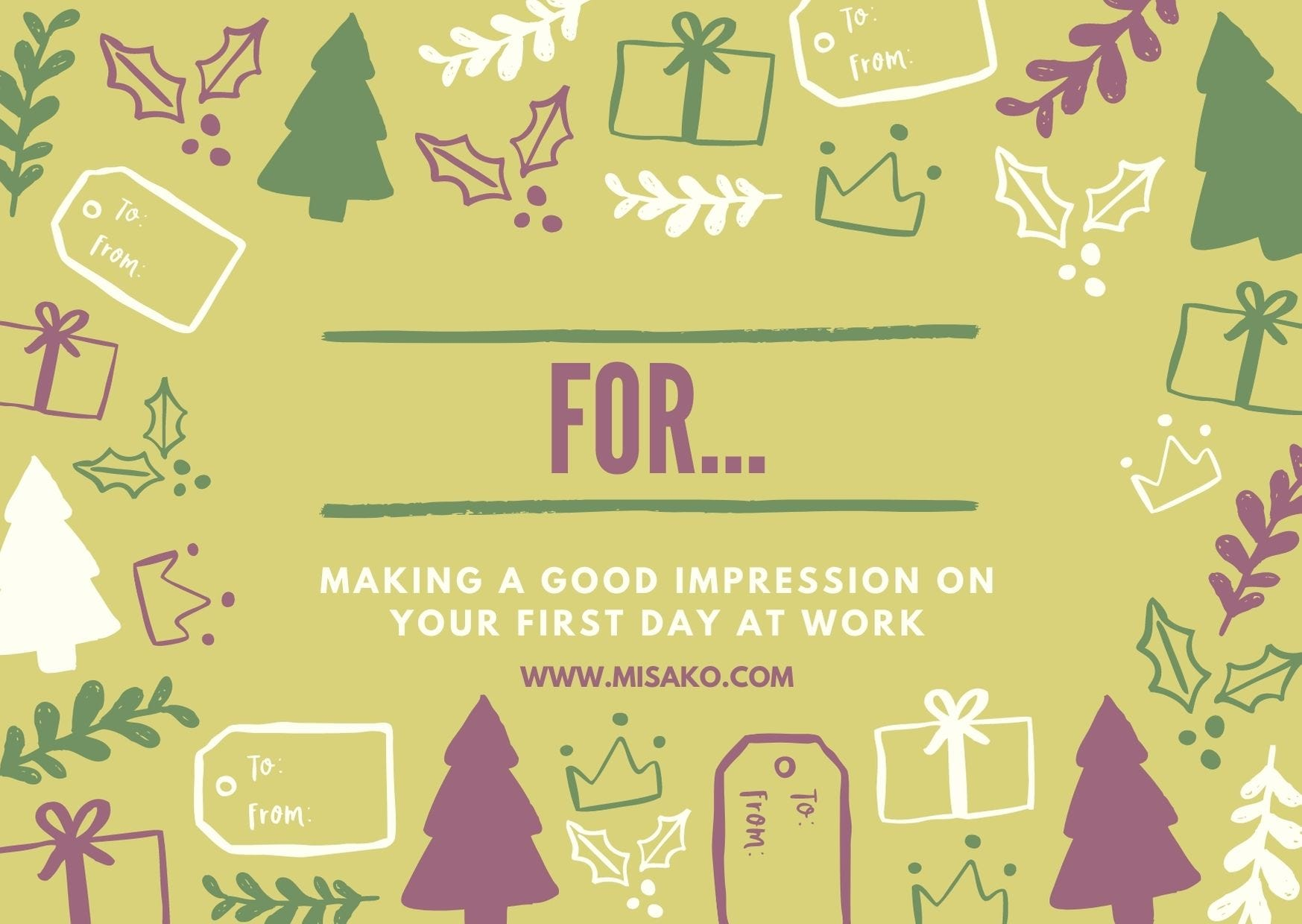 Card to print 5: For making a good impression on your first day at work